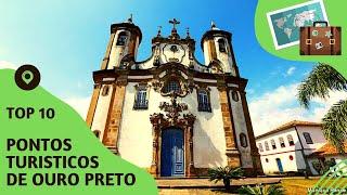10 pontos turisticos mais visitados de Ouro Preto