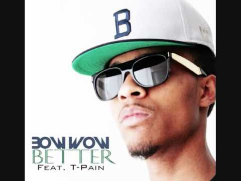 Bow Wow - Better feat. T-Pain (Underrated) 2012 + Download