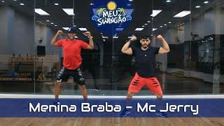Baixar Menina Braba - Mc Jerry Smith - Coreografia - Meu Swingão.
