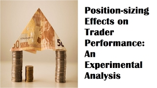 Position-sizing Effects on Trader Performance An experimental analysis