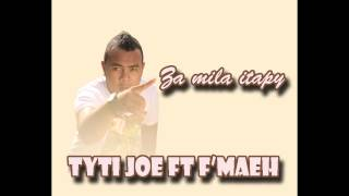 Za mila itapy Tyti joe ft F39;Maeh prod by galorah