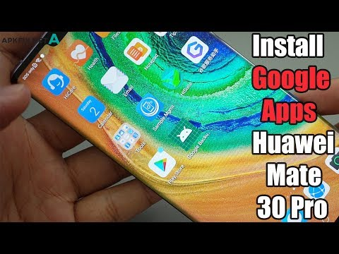 [Update] Install Google Services & Google Apps On The Huawei Mate 30/30 Pro