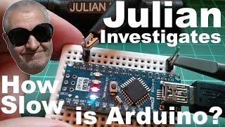 Julian Investigates: How Slow is Arduino?