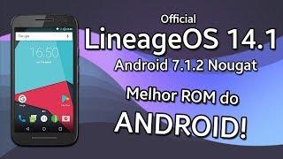 LineageOS 14.1 Oficial | Android 7.1.2 Nougat | PRA (quase) TODOS OS DISPOSITIVOS! Melhor ROM!