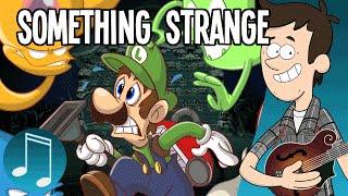 """Something Strange"" - Luigi"