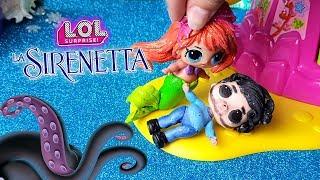 🐚La SIRENETTA 🦀 Versione LOL Surprise [Film Lollizzati - Ep. 4]