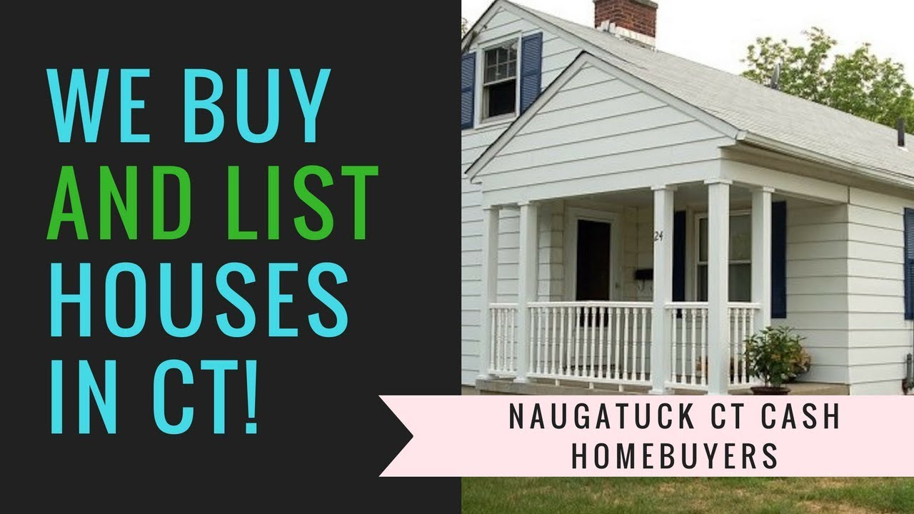 We Buy Houses Naugatuck - We Sell Houses Too! 860-255-8617