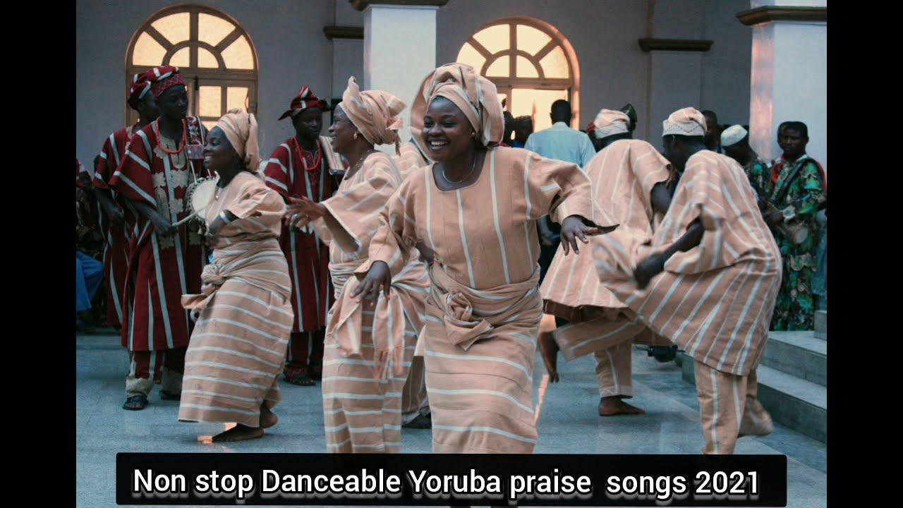 Download Non stop Danceable Yoruba praise songs 2021