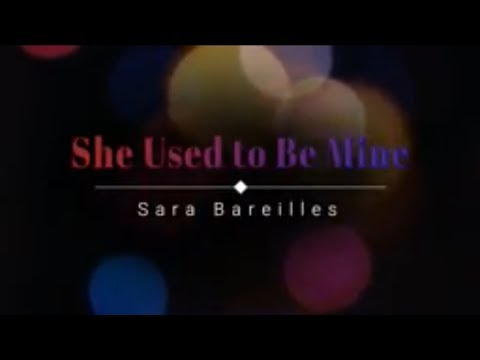 Sara Bareilles - She Used To Be Mine (Lyric  Video) [HD] [HQ]