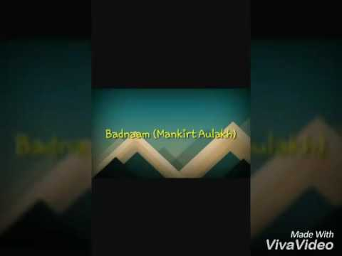 BADNAM(MANKIRAT AULAKH) With Video Full Song