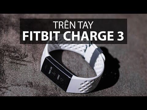 Fitbit Charge 3: Thiếu Một Chút để Trở Nên Hoàn Hảo