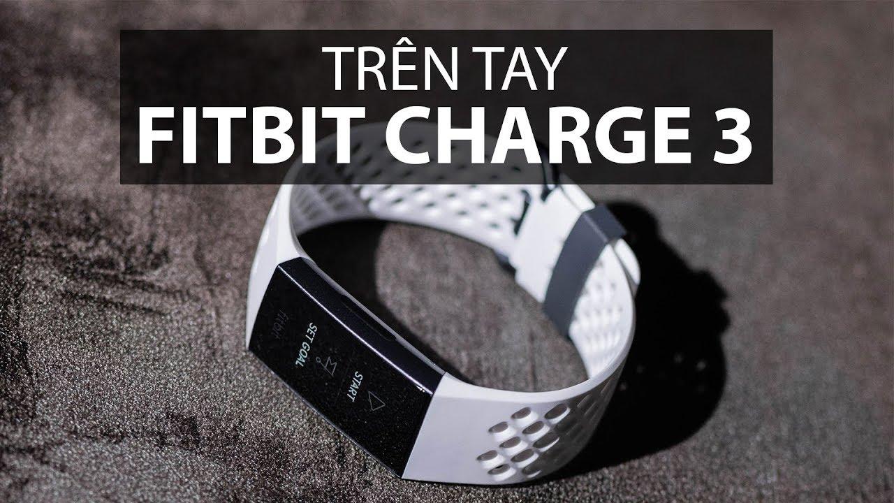 Trên tay và đánh giá chi tiết Fitbit Charge 3: Thiếu một chút để trở