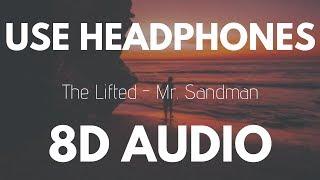 The Lifted - Mr. Sandman (feat. Ashliann) | 8D AUDIO