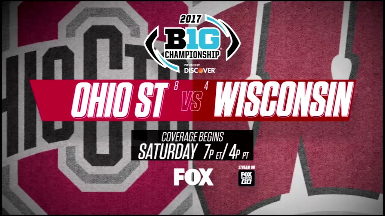 Big Ten Championship Game 2017: How to watch Ohio State vs. Wisconsin; TV ...