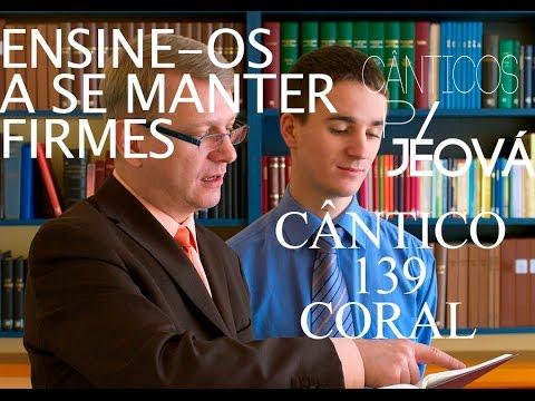 Novo Cântico 139 (Orquestra e Coral) Ensine-os a se manter firmes. Cantemos a Jeová