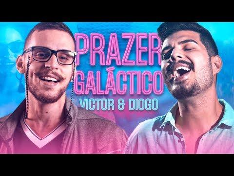Victor & Diogo  - Prazer Galáctico (Clipe Oficial)