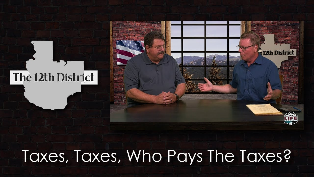 The 12th District - Taxes, Taxes, Who Pays The Taxes - June 18, 2019