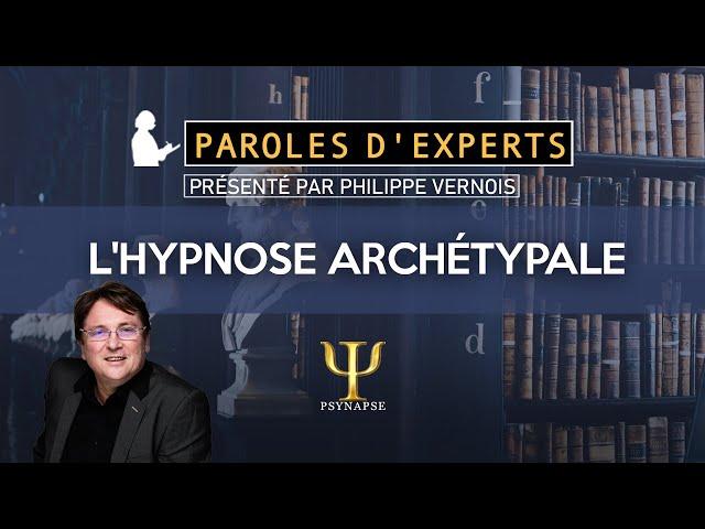 Hypnose Archétypale - Paroles d'Experts