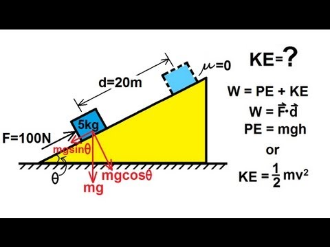 Physics - Mechanics: Work, Energy, and Power (6 of 20) Inclined Plane (Frictionless)