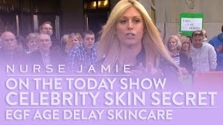 Nurse Jamie on Today:  Celebrity Skin Secret - EGF Age Delay Skincare