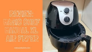 Review: Magic Chef Manual XL Air Fryer