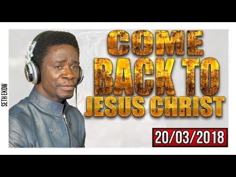 Turn Back To Jesus Christ By Evangelist Akwasi Awuah
