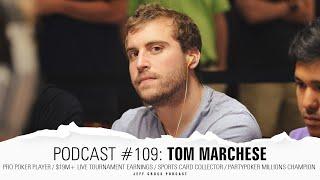 Podcast #109: Tom Marchese / Pro Poker Player / $19M+ MTT earnings / partypoker Millions Champion