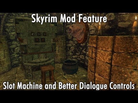 Skyrim Mod Feature: Slot Machine And Better Dialogue Controls