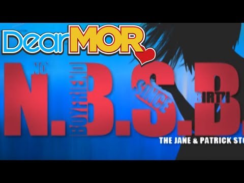 "Dear MOR: ""N.B.S.B."" The Jane & Patrick Story  09-13-14"