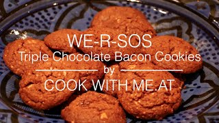 We-r-sos - Triple Chocolate Bacon Cookies - Cook With Me.at