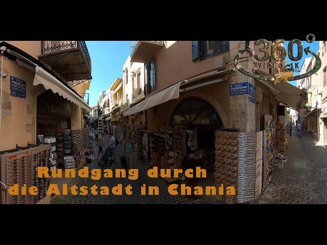 Rundgang durch die Altstadt in Chania  (Kreta-Crete) 2021 VR360 4K