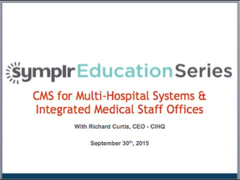 Webcast: CMS for Multi Hospital Systems & Integrated Medical Staff Offices
