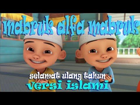 Mabruk Alfa Mabruk Selamat Ulang Tahun Happy Birthday Versi Islami Arab Upin Ipin