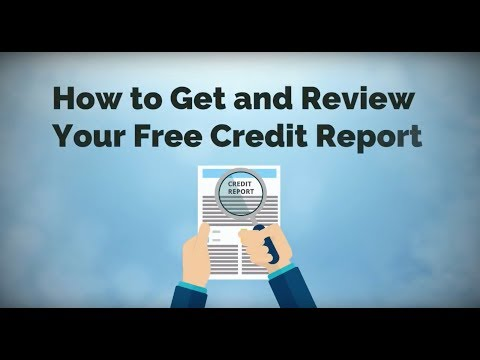 How to Get & Review Your Free Credit Report