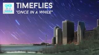 Timeflies - Once In A While (instrumental)