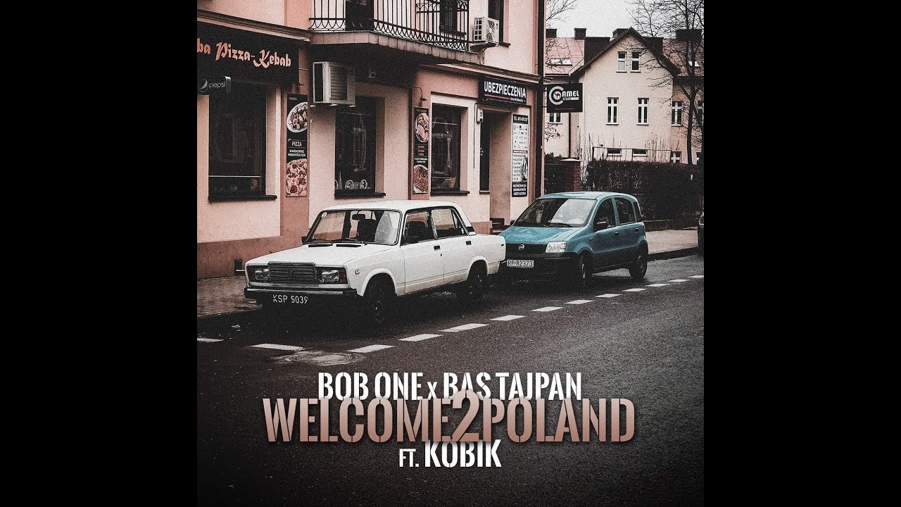 Bob One x Bas Tajpan ft. Kobik - Welcome2Poland (prod. Bob One)