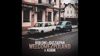 Bob One x Bas Tajpan ft. Kobik - Welcome2Poland (prod. Bob One)