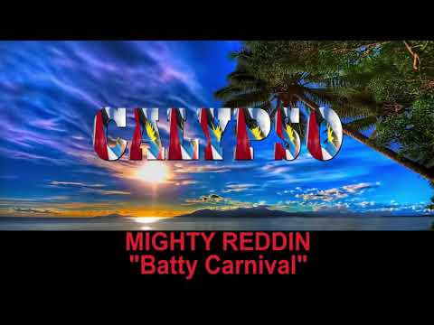 Mighty Reddin - Batty Carnival (Antigua 2019 Calypso)