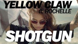 Yellow Claw Ft. Rochelle - Shotgun OFFICIAL VIDEO HD