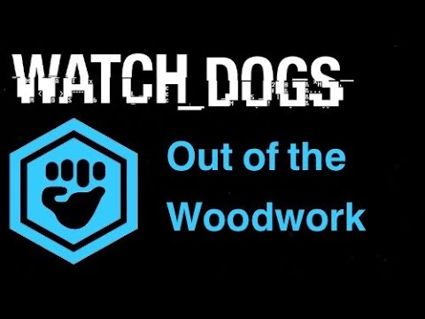 Watch Dogs Gang Hideouts - Out of the woodwork