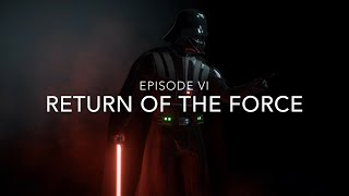 || The Wrecking Force || Episode VI: Return of the Force