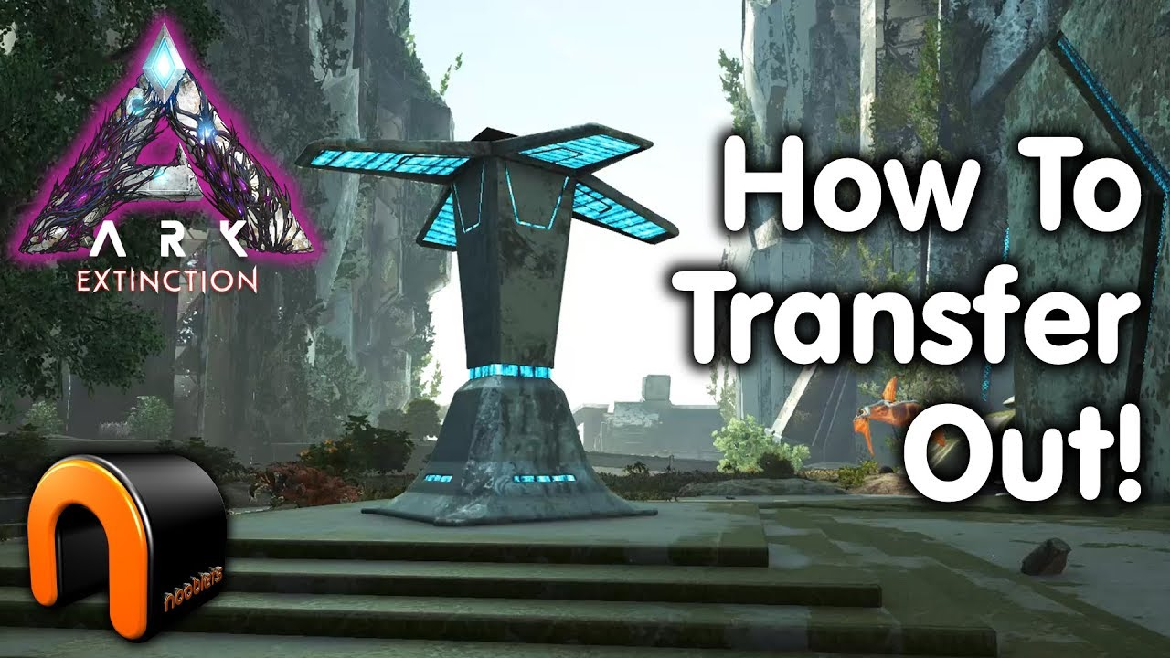 Ark EXTINCTION How To Transfer Out And Dinos In