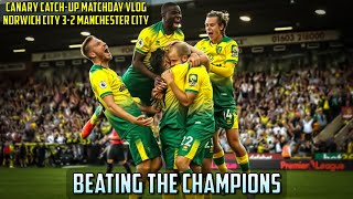 BEATING THE CHAMPIONS  Norwich City 3-2 Manchester City Matchday Vlog
