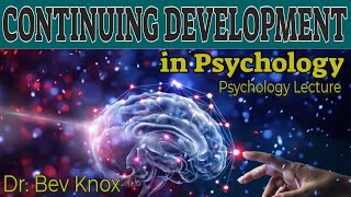 Continuing Development in Psychology