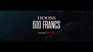 Смотреть клип Hooss - 600 Francs