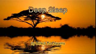 "Chill Out Lounge Downtempo Ambient Music - ""Deep Sleep"", by Direct To Dreams"