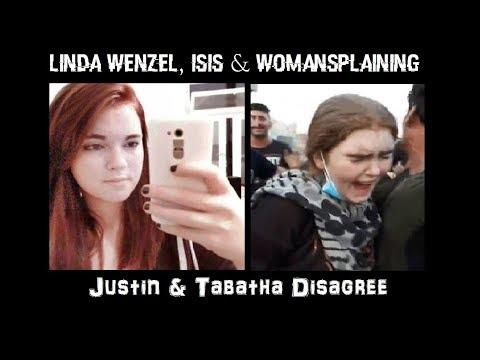 Linda Wenzel, ISIS, & Womansplaining (Justin & Tabatha disagree)