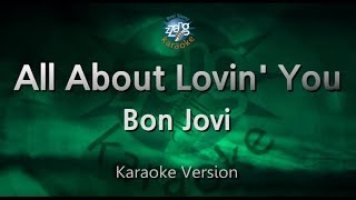Bon Jovi-All About Lovin' You (Melody) (Karaoke Version) [ZZang KARAOKE]