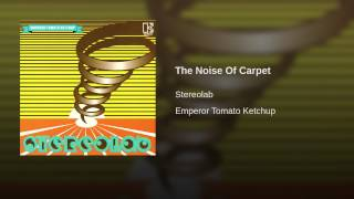 The Noise Of Carpet