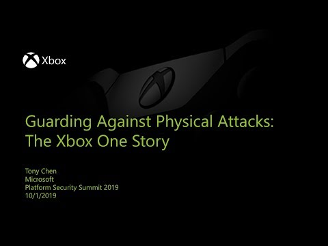 Guarding Against Physical Attacks: The Xbox One Story — Tony Chen, Microsoft